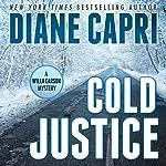 Cold Justice: A Willa Carson Mystery: The Hunt for Justice, Book 10 | Diane Capri