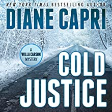 Cold Justice: A Willa Carson Mystery: The Hunt for Justice, Book 10 (       UNABRIDGED) by Diane Capri Narrated by Jodie Bentley