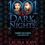 Hard to Serve: A Hard Ink Novella - 1001 Dark Nights | Laura Kaye