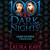 Hard to Serve: A Hard Ink Novella - 1001 Dark Nights | Laura Kaye