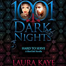 Hard to Serve: A Hard Ink Novella - 1001 Dark Nights Audiobook by Laura Kaye Narrated by Seraphina Valentine