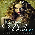 The Duke's Desire: A Regency Romance Audiobook by Linda Satchwell,  Historical Deluxe Narrated by Anna Sachs