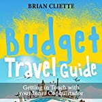 Budget Travel Guide: Getting in Touch with Your Inner Conquistador | Brian Cliette