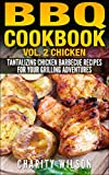 BBQ Cookbook: Vol. 2 Chicken - Tantalizing Chicken Barbecue Recipes For Your Grilling Adventures (BBQ Cookbooks Barbecue Recipes)