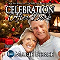 Celebration After Dark: A Gansett Island Holiday Novella: McCarthys of Gansett Island Series, Book 14 (       UNABRIDGED) by Marie Force Narrated by Joan Delaware
