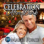 Celebration After Dark: A Gansett Island Holiday Novella: McCarthys of Gansett Island Series, Book 14 | Marie Force