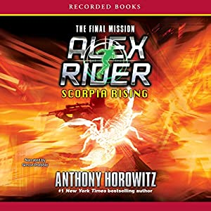 Scorpia Rising - The Final Mission: An Alex Rider Adventure | [Anthony Horowitz]