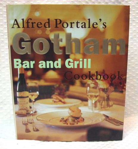 Alfred Portale's Gotham Bar and Grill Cookbook: Alfred