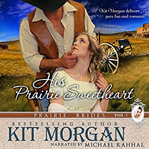 His Prairie Sweetheart Audiobook