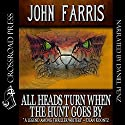 All Heads Turn When the Hunt Goes By Audiobook by John Farris Narrated by Daniel Penz