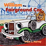 img - for William the Fairground Car by Irene J. Harvey (2008-09-30) book / textbook / text book