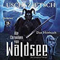 Dämonenblut / Nachtfeuer / Perlmond (Die Chroniken von Waldsee Trilogie 1-3) Hörbuch von Uschi Zietsch Gesprochen von: Christian Senger