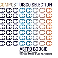 Compost Disco Selection Vol. 1 - Astro Boogie - Neo Disco Voltage compiled & mixed by Michael Reinboth