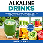 Alkaline Drinks: Original Alkaline Smoothies, Juices and Teas Hörbuch von Marta Tuchowska Gesprochen von: Bo Morgan
