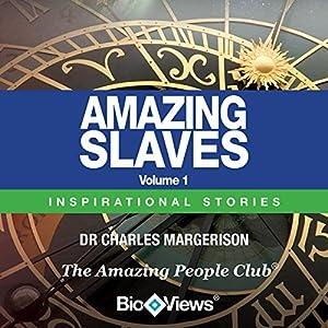 Amazing Slaves - Volume 1: Inspirational Stories | [Charles Margerison]