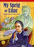 img - for My Sprig of Lilac: Remembering Abraham Lincoln (Setting the Stage for Fluency) book / textbook / text book
