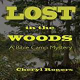 img - for Lost in the Woods: A Bible Camp Mystery, Book 1 book / textbook / text book