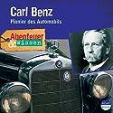 Carl Benz - Pionier des Automobils (Abenteuer & Wissen):  Hörbuch von Robert Steudtner Gesprochen von: Frauke Poolman
