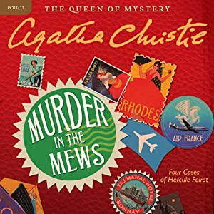 Murder in the Mews: Four Cases of Hercule Poirot | [Agatha Christie]