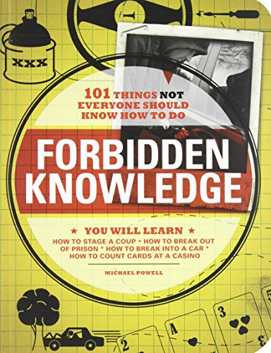 Forbidden Knowledge: 101 Things NOT Everyone Should Know How to Do PDF