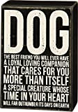 Dog - The Best Friend You Will Ever Have ... Wood Box Sign - 8-in