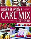 Make It with a Cake Mix: Cupcakes, Whoopie Pies, Layer Cakes, and Other Delectable Treats that Start…