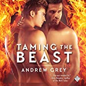 Taming the Beast | [Andrew Grey]