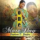 One More Day Hörbuch von Stephanie D. Sanders Gesprochen von: Stephanie D. Sanders