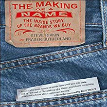 The Making of a Name Audiobook by Steve Rivkin, Fraser Sutherland Narrated by John Morgan