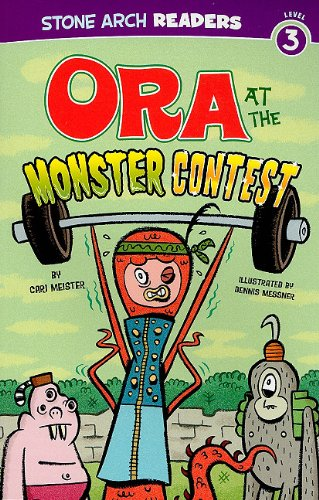 Ora at the Monster Contest (Stone Arch Readers - Level 3 (Quality)))