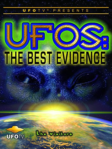 UFOTV Presents: UFOs the Best Evidence
