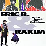 Don't Sweat the Technique ~ Eric B. & Rakim