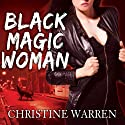Black Magic Woman: The Others Series (       UNABRIDGED) by Christine Warren Narrated by Kate Reading