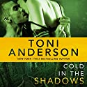 Cold in the Shadows: Cold Justice, Book 5 Audiobook by Toni Anderson Narrated by Eric G. Dove