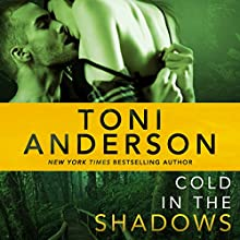 Cold in the Shadows: Cold Justice, Book 5 (       UNABRIDGED) by Toni Anderson Narrated by Eric G. Dove