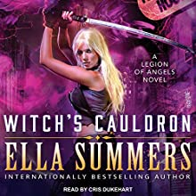 Witch's Cauldron: Legion of Angels, Book 2 Audiobook by Ella Summers Narrated by Cris Dukehart