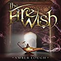 The Fire Wish (       UNABRIDGED) by Amber Lough Narrated by Luci Christian