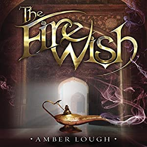 The Fire Wish | [Amber Lough]