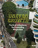 img - for Uneven Growth: Tactical Urbanisms for Expanding Megacities book / textbook / text book