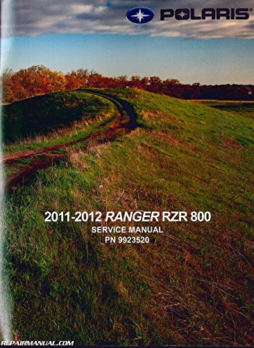 9923520 2011 ? 2012 Polaris Ranger RZR 800 Side by Side Service Manual (Polaris 2011 Service Manual compare prices)