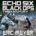 Echo Six: Black Ops 7: Tibetan Fury Audiobook by Eric Meyer Narrated by Tim Welch