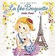 Collection La Fée Baguette : La Fée Baguette visite Paris - De 3 à 7 ans