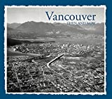 img - for Vancouver Then & Now book / textbook / text book