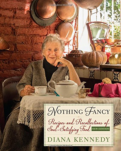 Nothing Fancy: Recipes and Recollections of Soul-Satisfying Food (William and Bettye Nowlin Series in Art, History, and