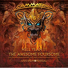 Gamma Ray - Hell Yeah!!! The Awesome Foursome Live in Montreal