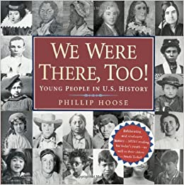 We Were There, Too!: Young People in U.S. History: Phillip