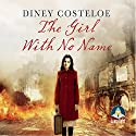 The Girl with No Name Audiobook by Diney Costeloe Narrated by Bea Holland