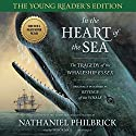 In the Heart of the Sea: Young Reader's Edition: The Tragedy of the Whaleship Essex Audiobook by Nathaniel Philbrick Narrated by Taylor Mali