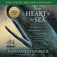 In the Heart of the Sea: Young Reader's Edition: The Tragedy of the Whaleship Essex (       UNABRIDGED) by Nathaniel Philbrick Narrated by Taylor Mali