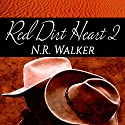 Red Dirt Heart 2 Audiobook by N.R. Walker Narrated by Joel Leslie